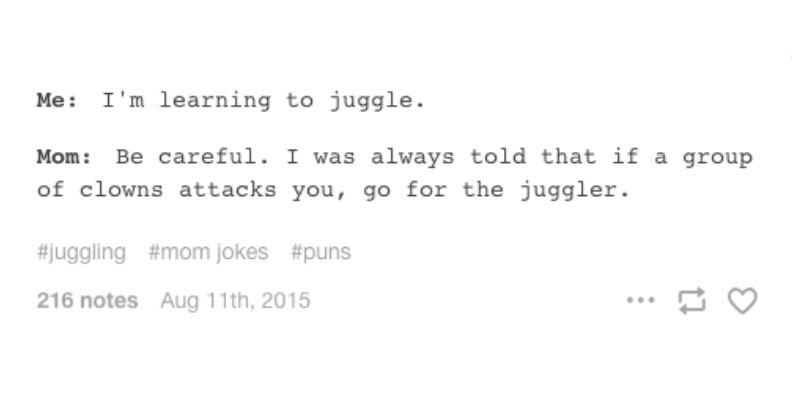 go for the juggler mom joke