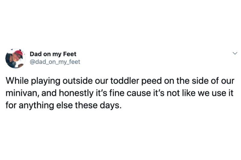 While playing outside our toddler peed on the side of our minivan, and honestly it's fine cause it's not like we use it for anything else these days.