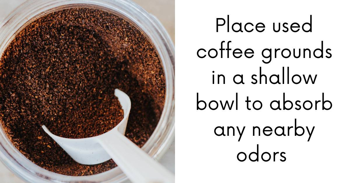 Place used coffee grounds in a shallow bowl absorb any nearby unpleasant odors