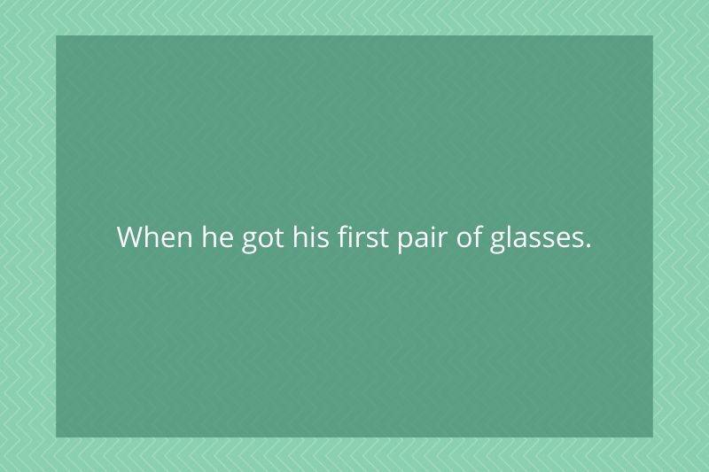 Post: When he got his first pair of glasses