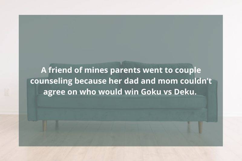 parents went to counseling because they couldn't agree on which fictional character would win a fight.