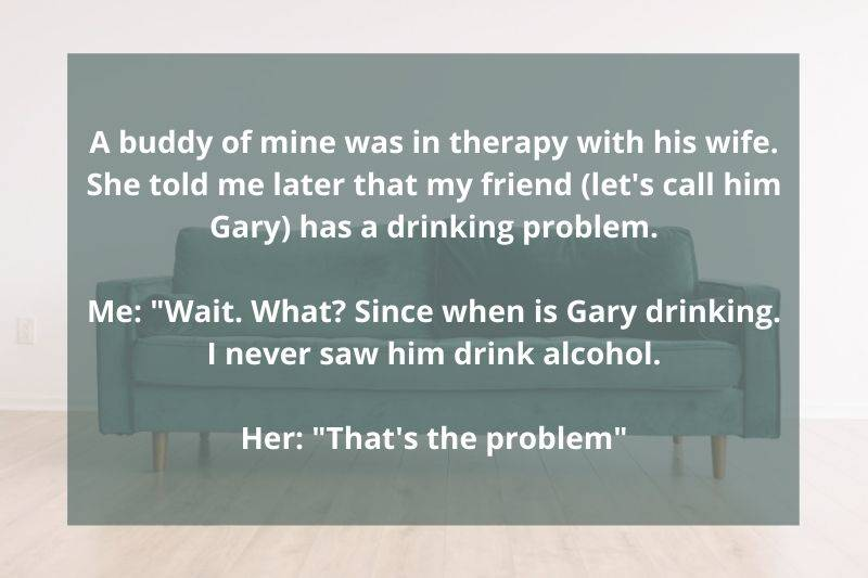 wife took her husband to therapist because he doesn't drink