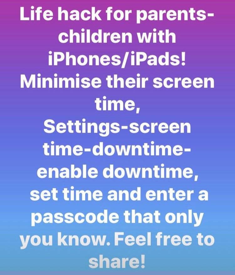 life hack for parents with children with iPhones/iPads. Minimize their screen time! Go to Settings - Screen Time - Down Time- Set Time and enter a passcode that only you know. Feel free to share!