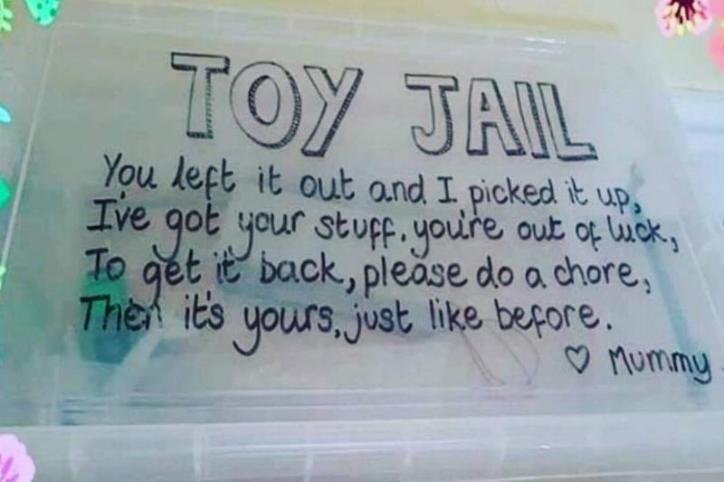 rubbermaid container with writing on it: Toy Jail. You left it out and I picked it up. I've got your stuff. You're out of luck. To get it back, please do a chore, then it's yours just like before