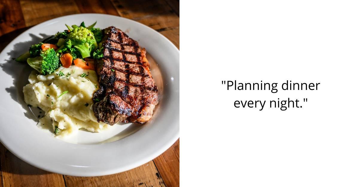 Planning dinner every night