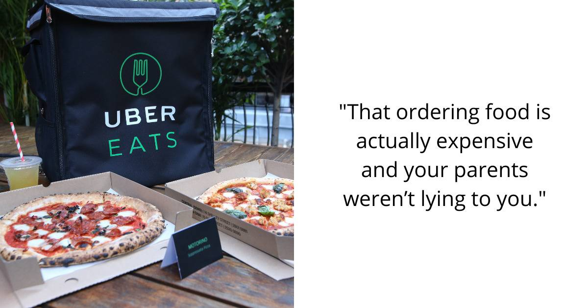 That ordering food is actually expensive and your parents weren't lying to you.