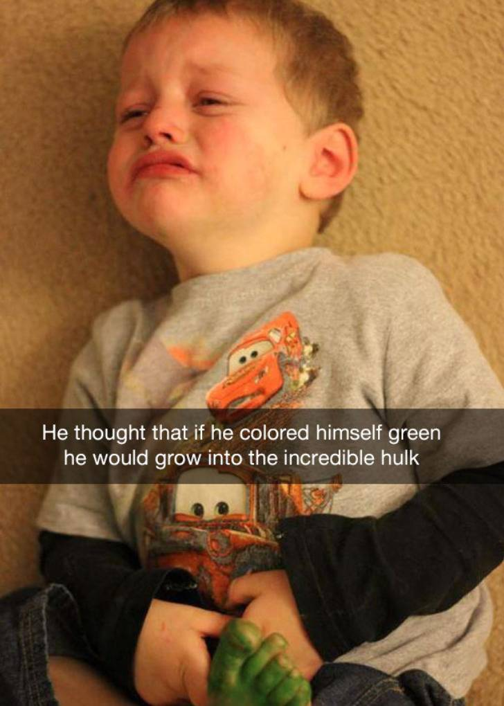 child with green foot crying with caption: he thought that if he colored himself green he would grow into the incredible hulk