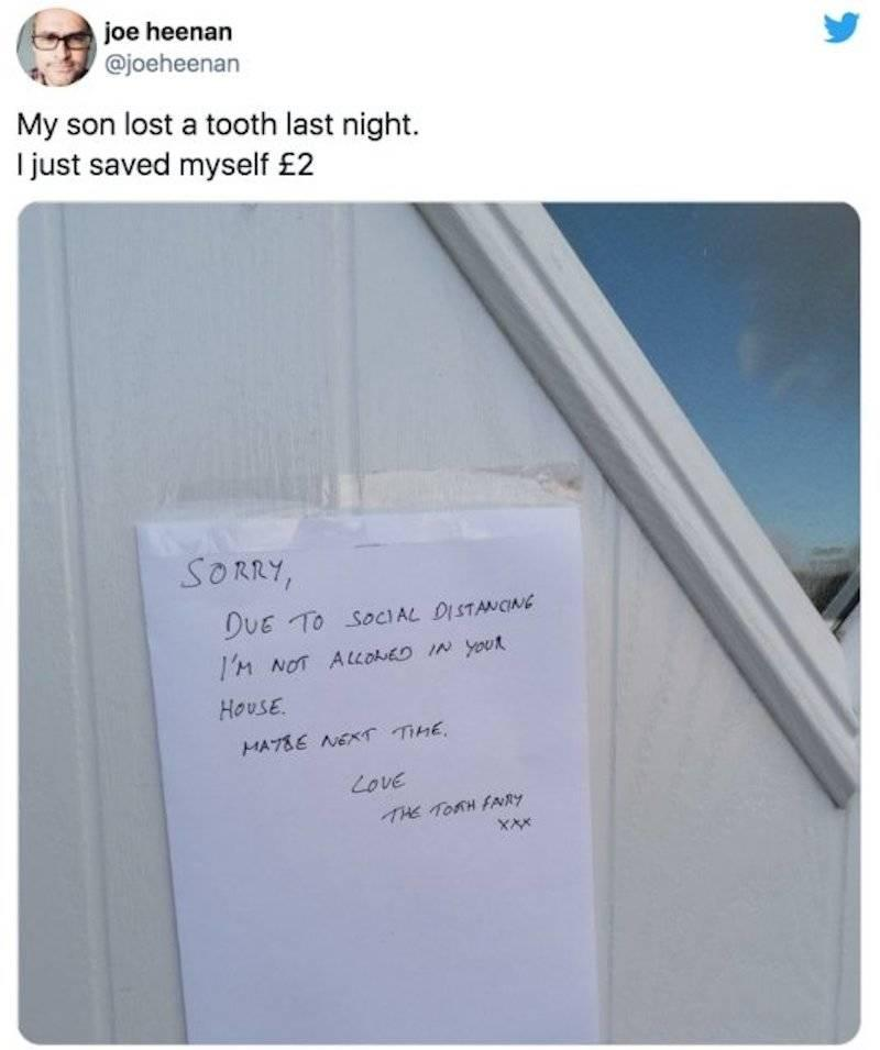 tweet: My son lost a tooth last night. I just saved myself £2 [picture of a note left saying that the tooth fairy can't come because of social distancing]